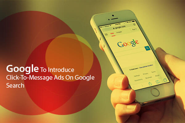 google-to-introduce-click-to-message-ads-on-google-search